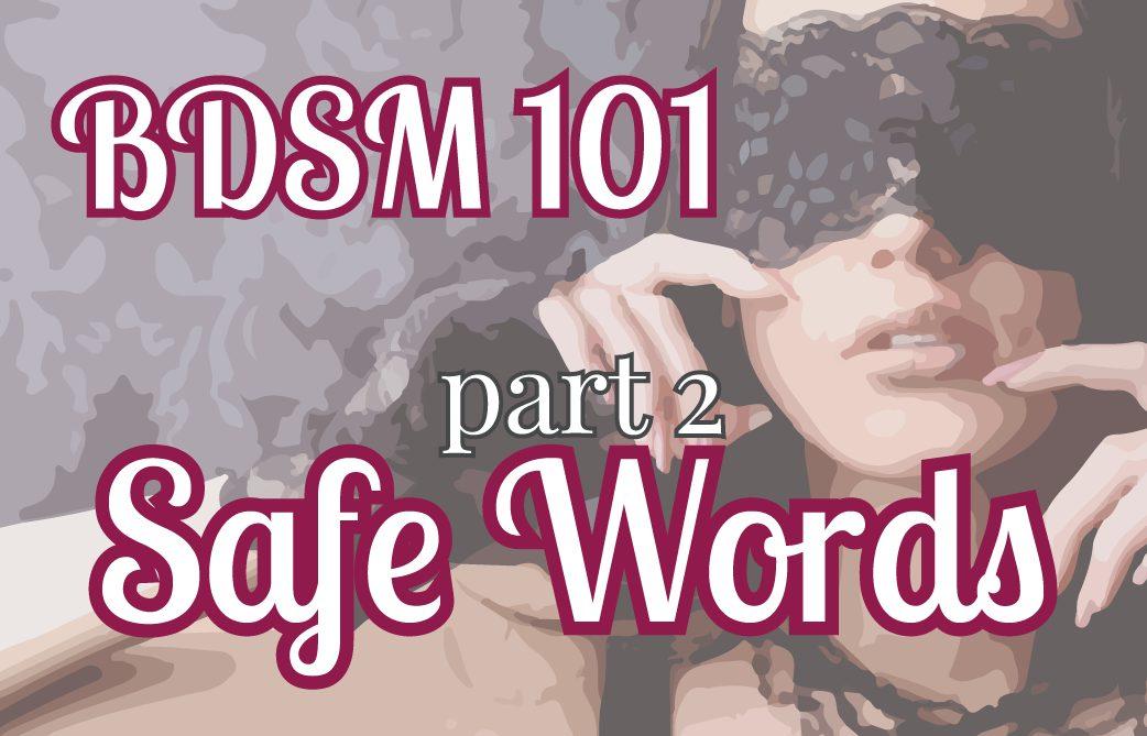 BDSM 101: Safe Words