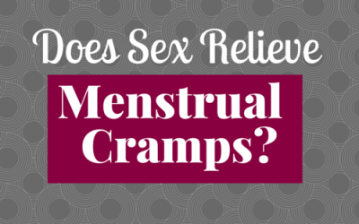 Does Sex Relieve Menstrual Cramps?