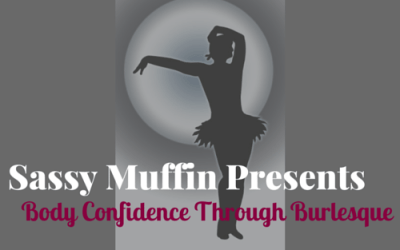 Body Confidence Through Burlesque