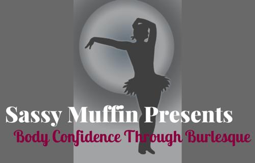 Body Confidence Through Burlesque
