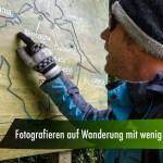 Fotografieren auf Wanderung mit minimaler Ausrüstung – Video