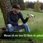 Warum ich eine DJI Mavic Air gekauft habe…