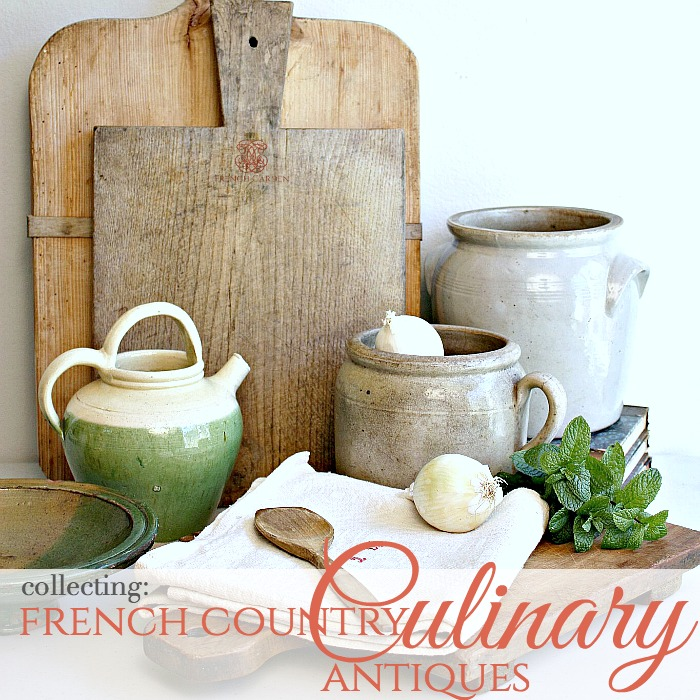 Collecting French Country Culinary Antiques