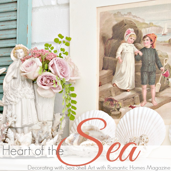 HEART OF THE SEA | Decorating with Sea Shell Art with Romantic Homes Magazine