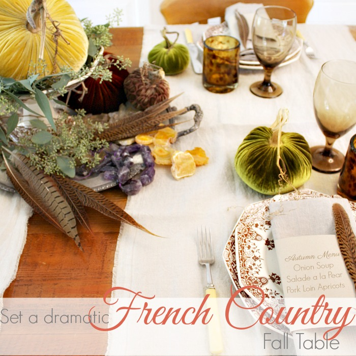 TRICKS OF THE TRADE | Dramatic French Country Fall Table