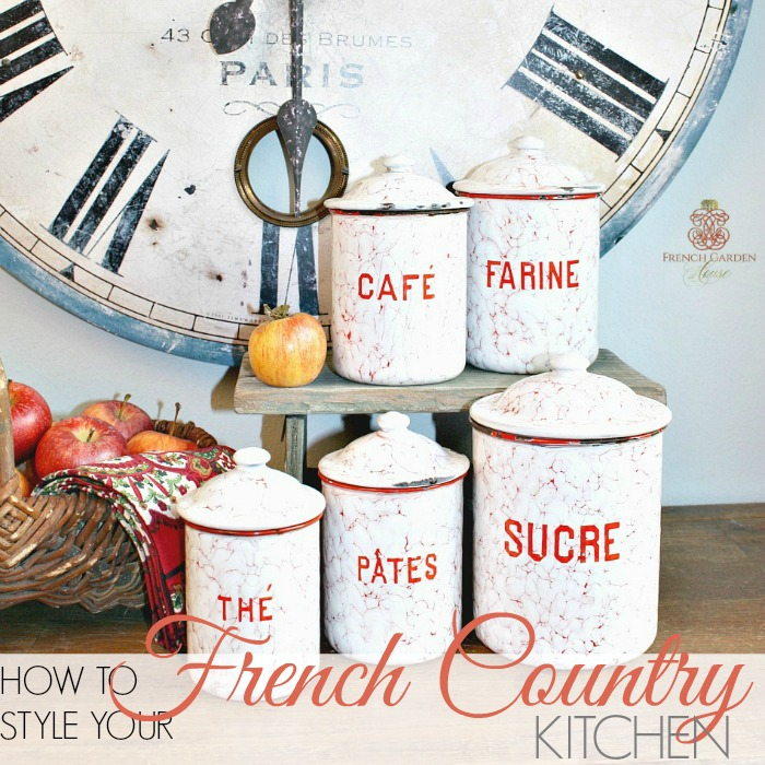 French Kitchen Garden: HOW TO STYLE YOUR FRENCH COUNTRY KITCHEN