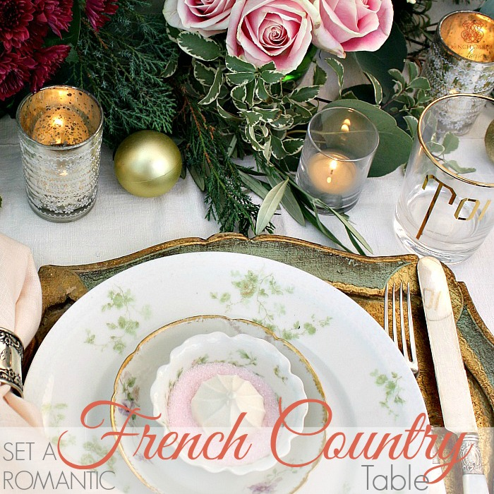 & SET A ROMANTIC FRENCH COUNTRY TABLE FOR THE HOLIDAYS