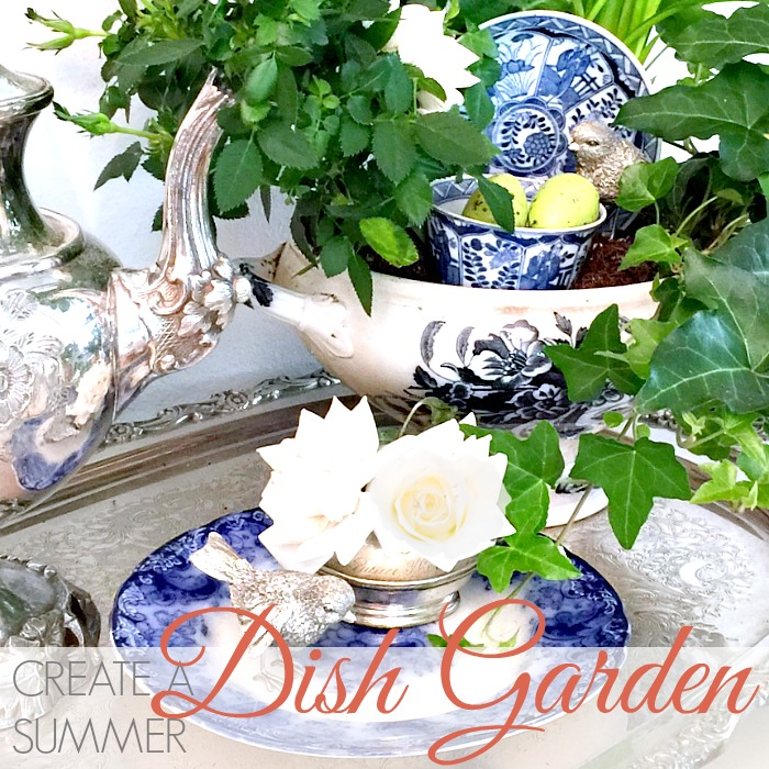 CREATE A SUMMER DISH GARDEN