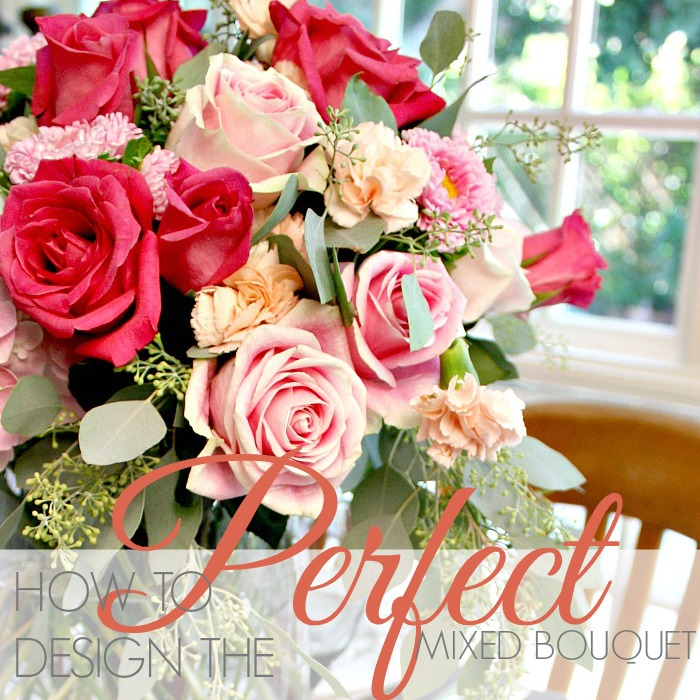 HOW TO DESIGN THE PERFECT MIXED BOUQUET