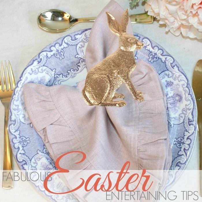 Fabulous EASTER ENTERTAINING TIPS