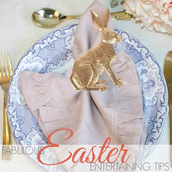 Fabulous EASTER ENTERTAINING TIPS