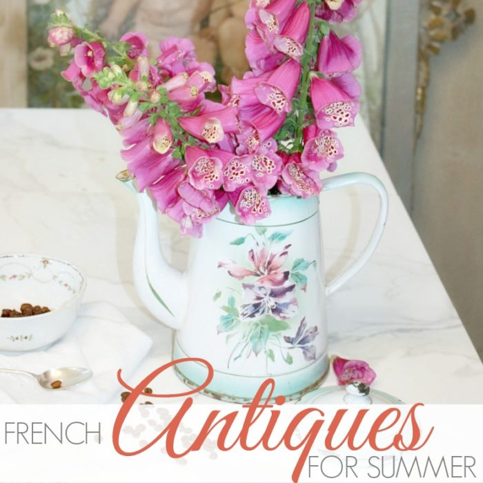 FRENCH ANTIQUES FOR SUMMER