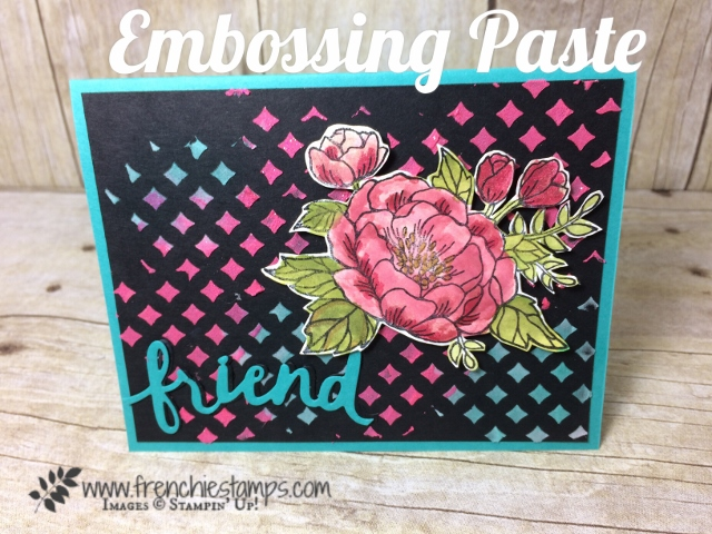 Stampin'Up! Embossing Paste, Birthday Blooms, Frenchiestamps