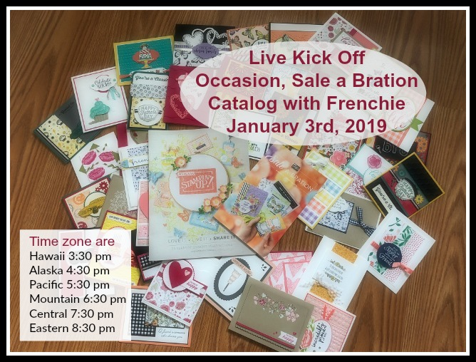 Stampin'Up! Occasion and Sale a Bration Catalog kick off live on You Tube with Frenchie and Holly on Jan. 3rd 2019 Save the Date.