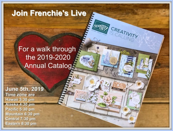Frenchie live for the walk through of the 2019-2020 Stampin'Up! annual catalog. June 5th, 2019