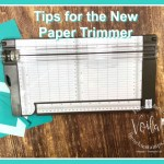 Tip for the new Paper Trimmer by Stampin