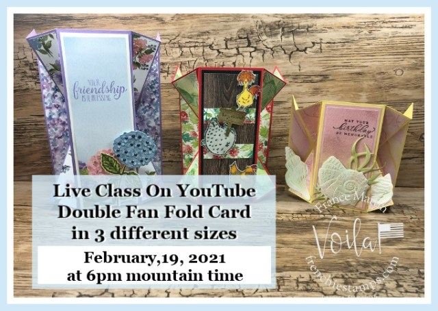 Double Fan Fold Card in 3 different sizes. Live class on YouTube.