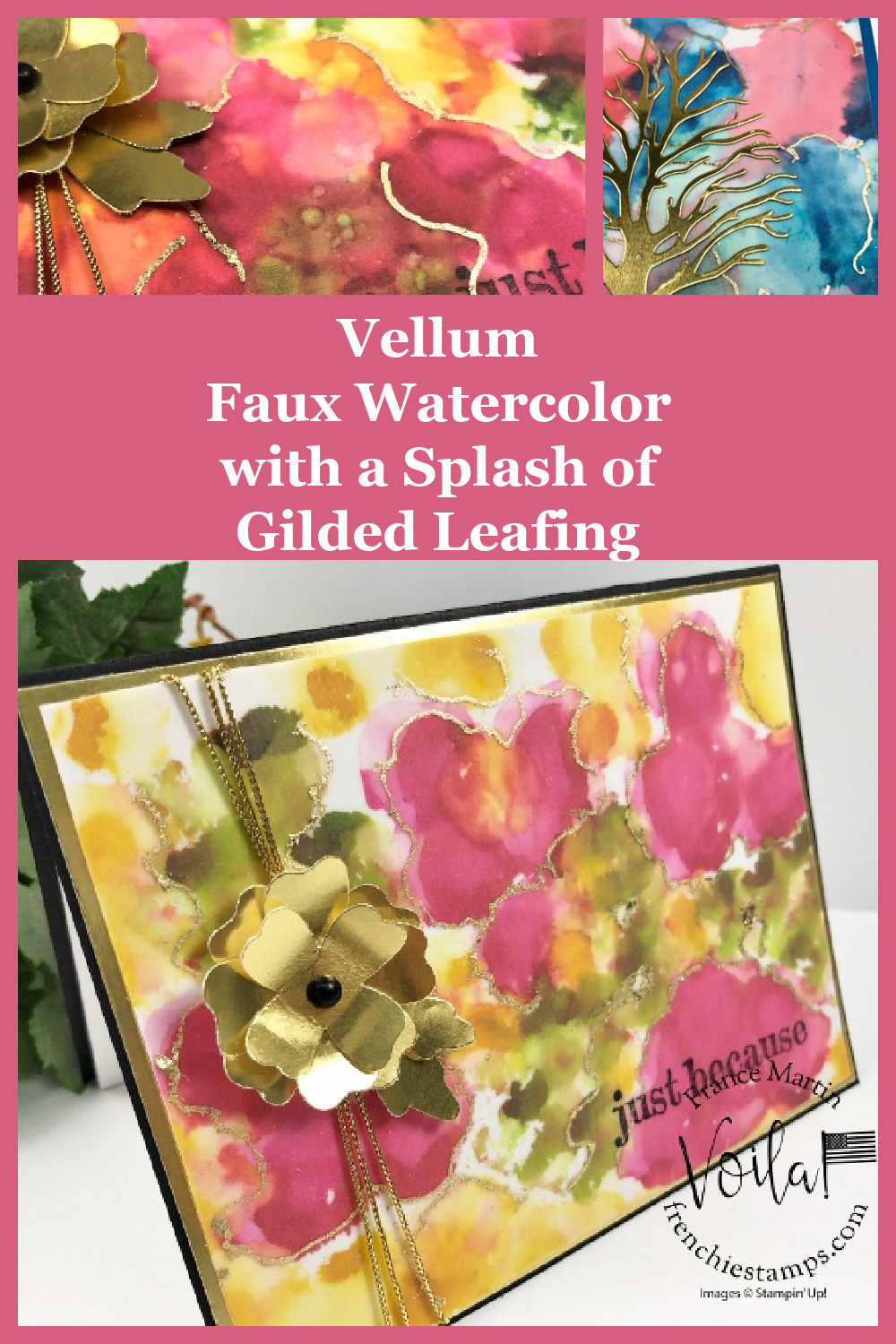 How To Make The Faux Watercolor On Vellum With Splash of Gilded Leafing