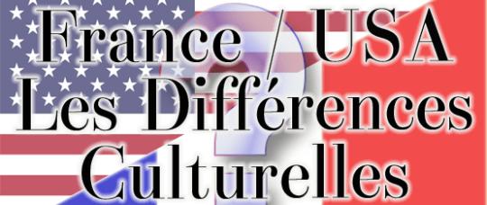 Les principales différences culturelles entre la France et les Etats-Unis