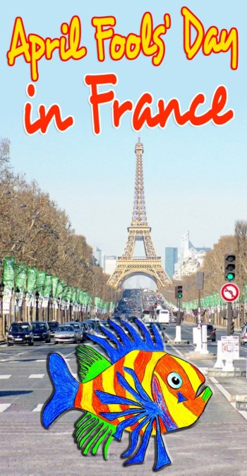 April Fools' Day traditions in France - French Moments