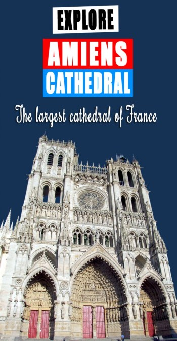 Explore Amiens Cathedral © French Moments