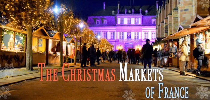 Discover the Christmas markets in France © French Moments