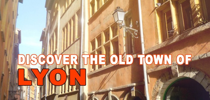 Explore Lyon Old Town © French Moments