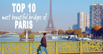 Top 10 most beautiful bridges of Paris © French Moments