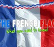 The national flag of France: what you need to know! © French Moments