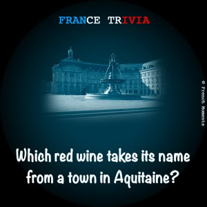 France Trivia Bordeaux Wine © French Moments