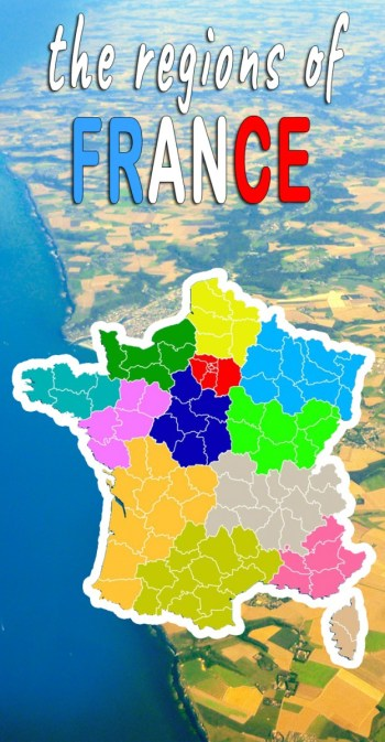 Discover the regions of France © French Moments