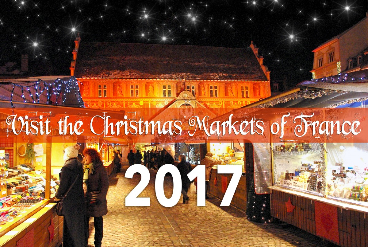 dates of the 2017 christmas markets in france - France Christmas