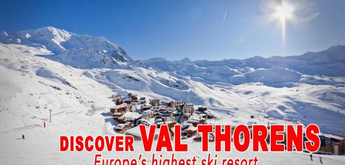 Discover Val Thorens, Europe's highest ski resort!