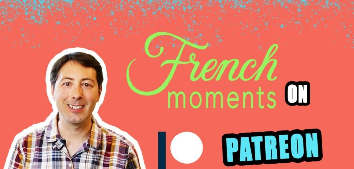 French Moments on Patreon