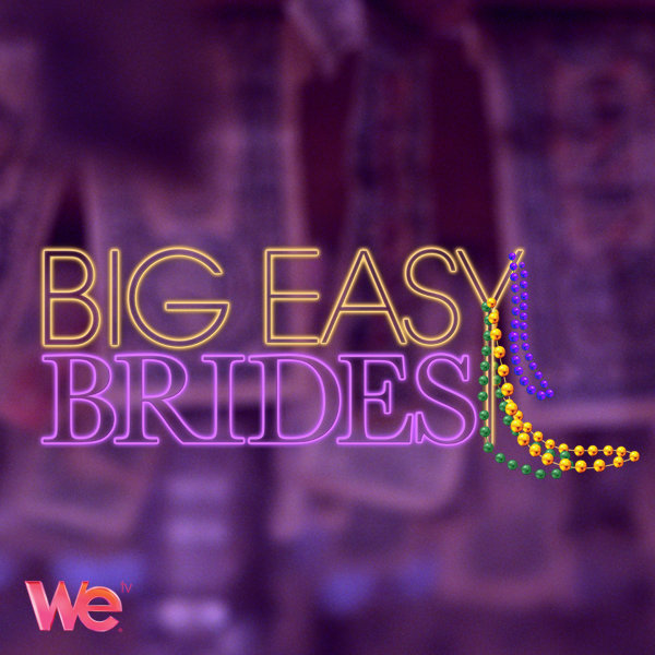 Big Easy Brides: Season 1