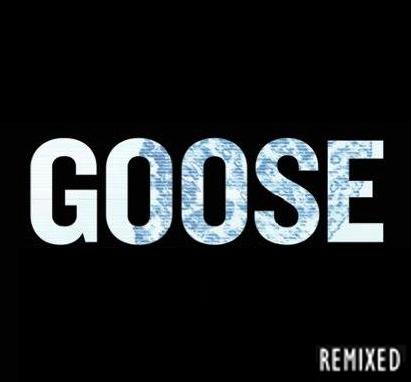 Goose: Remixed