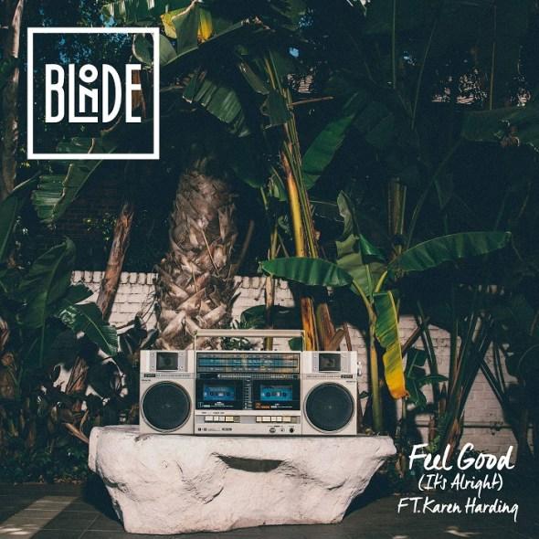 Blonde - Feel Good (It's Alright) ft. Karen Harding