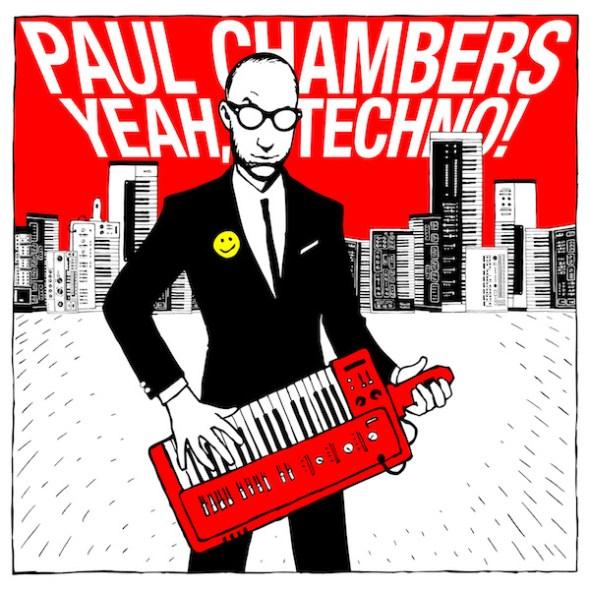 Paul Chambers - Yeah, Techno!