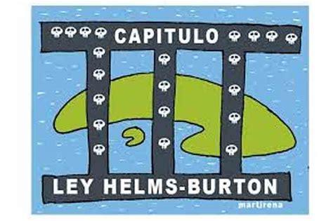 Helms Burton o el odio y la agresión de EEUU atemorizado (1 de 2)