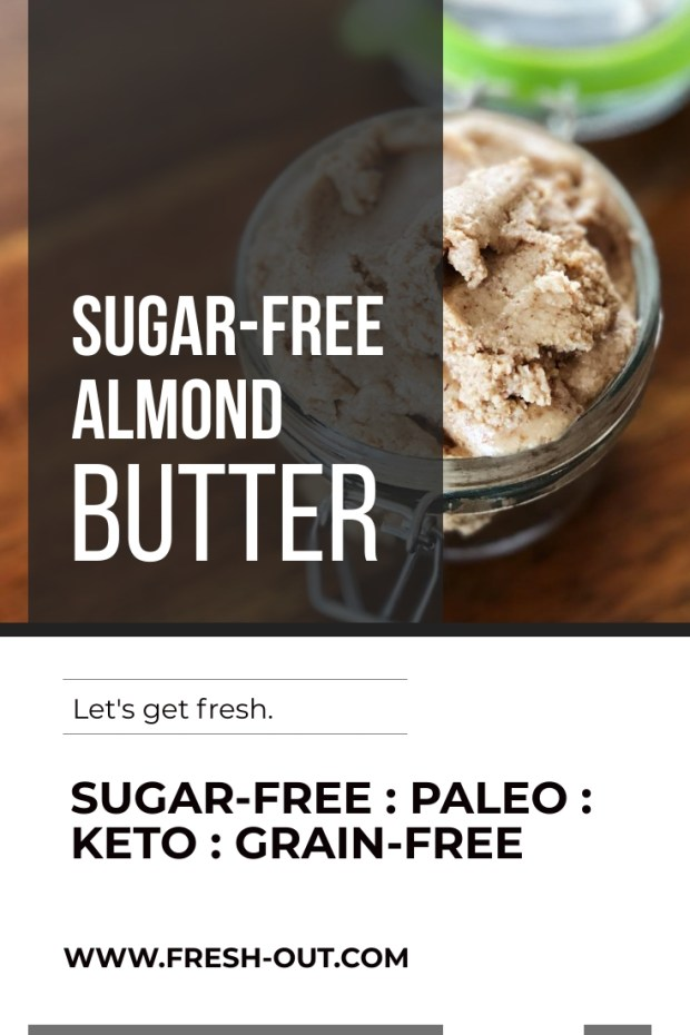 HOMEMADE SUGAR-FREE ALMOND BUTTER