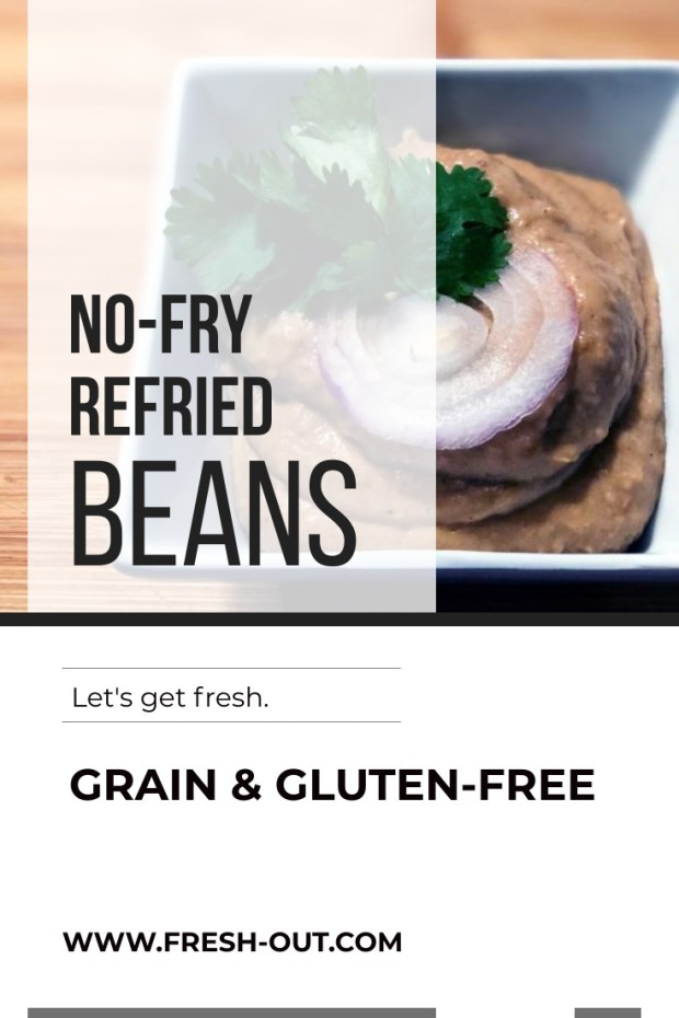 VEGAN NO-FRY REFRIED BEANS