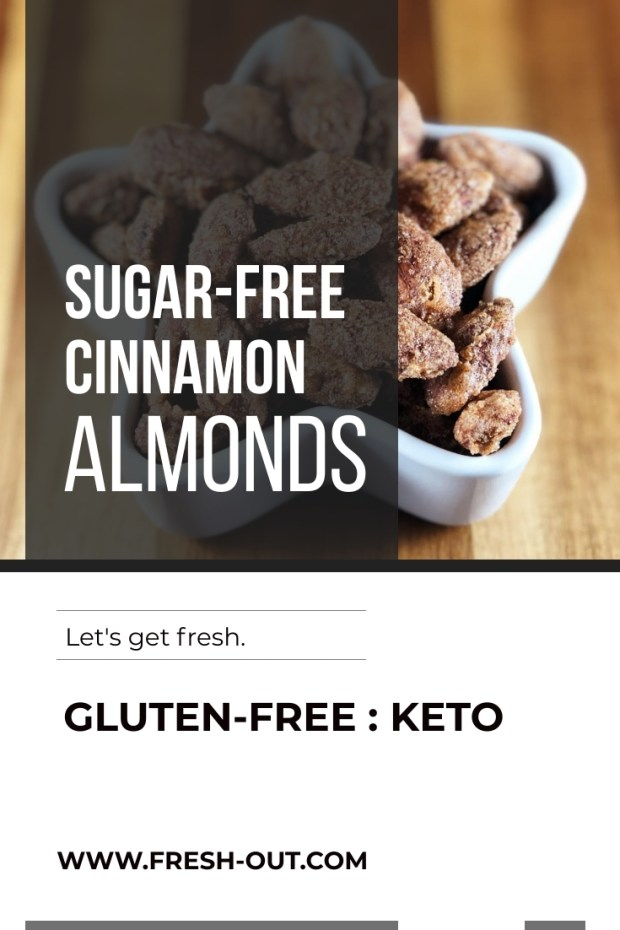 SUGAR-FREE SWEET CINNAMON ROASTED ALMONDS
