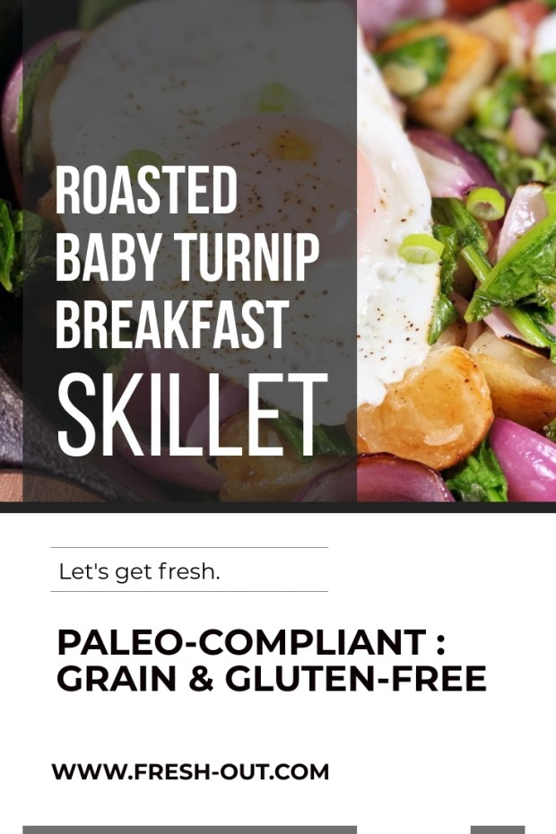 ROASTED BABY TURNIP BREAKFAST SKILLET