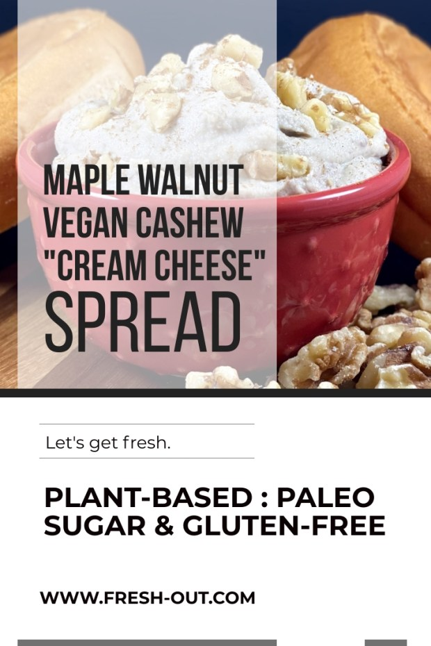 MAPLE WALNUT VEGAN CASHEW CREAM CHEESE SPREAD