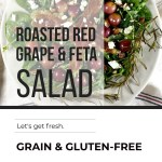 ROASTED RED GRAPE AND FETA SALAD