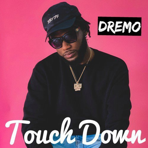 """MP3: Dremo – """"Touch Down"""""""