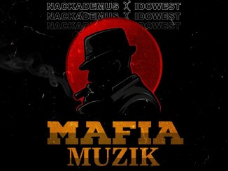 Nackademus Ft. Idowest – Mafia Music