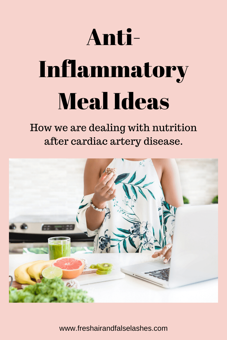 anti inflammatory meal ideas. Anti inflammatory foods. Nutrition after heart attack.