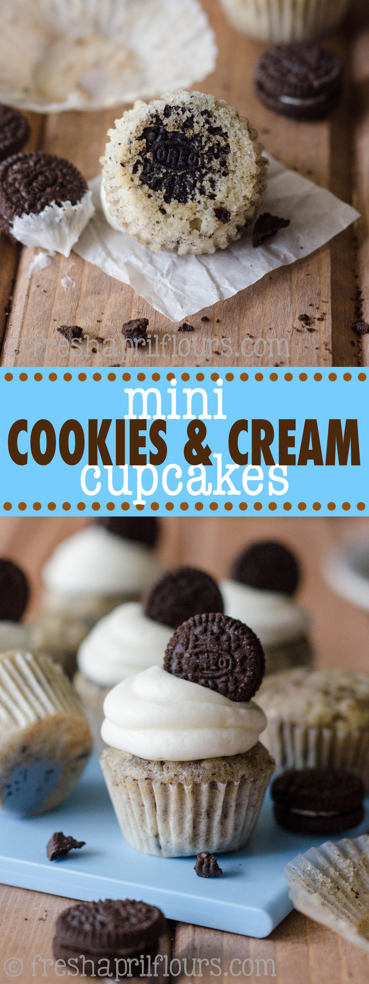 Mini Cookies & Cream Cupcakes: Mini vanilla cupcakes filled with crushed Oreos, and topped with creamy vanilla buttercream. Plus, a mini Oreo at the bottom of each one! Instructions for standard cupcakes and layer cake included as well.