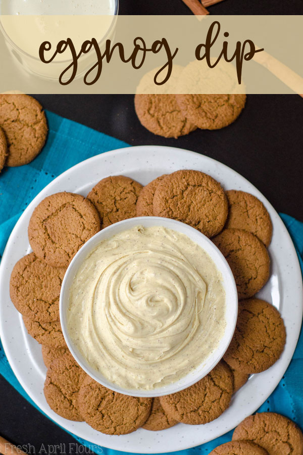 Creamy and perfectly spiced dip reminiscent of the classic Christmas beverage. Add a little rum if you're feeling boozy!